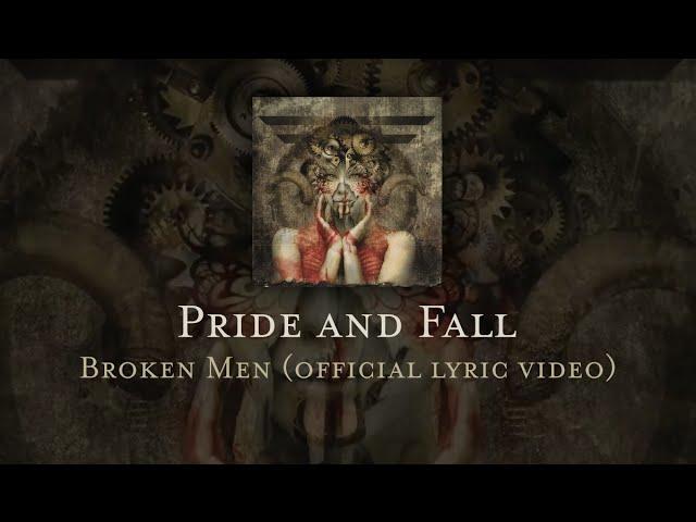 Pride and Fall - Broken Men (official lyric video)