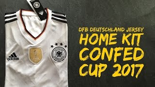DFB Germany Jersey Home Kit 'Confed Cup 2017' | UNBOXING & WORN | sports jersey | 2016 | HD