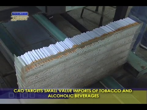 CAO Targets Small Value Imports Of Tobacco And Alcoholic Beverages -  Bizwatch