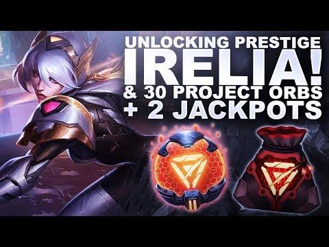 UNLOCKING PRESTIGE IRELIA! + 30 PROJECT ORBS & 2 JACKPOTS! | League of Legends