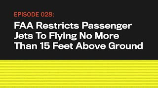 FAA Restricts Jets To Flying No More Than 15ft Above Ground   The Onion Presents The Topical   Ep 28
