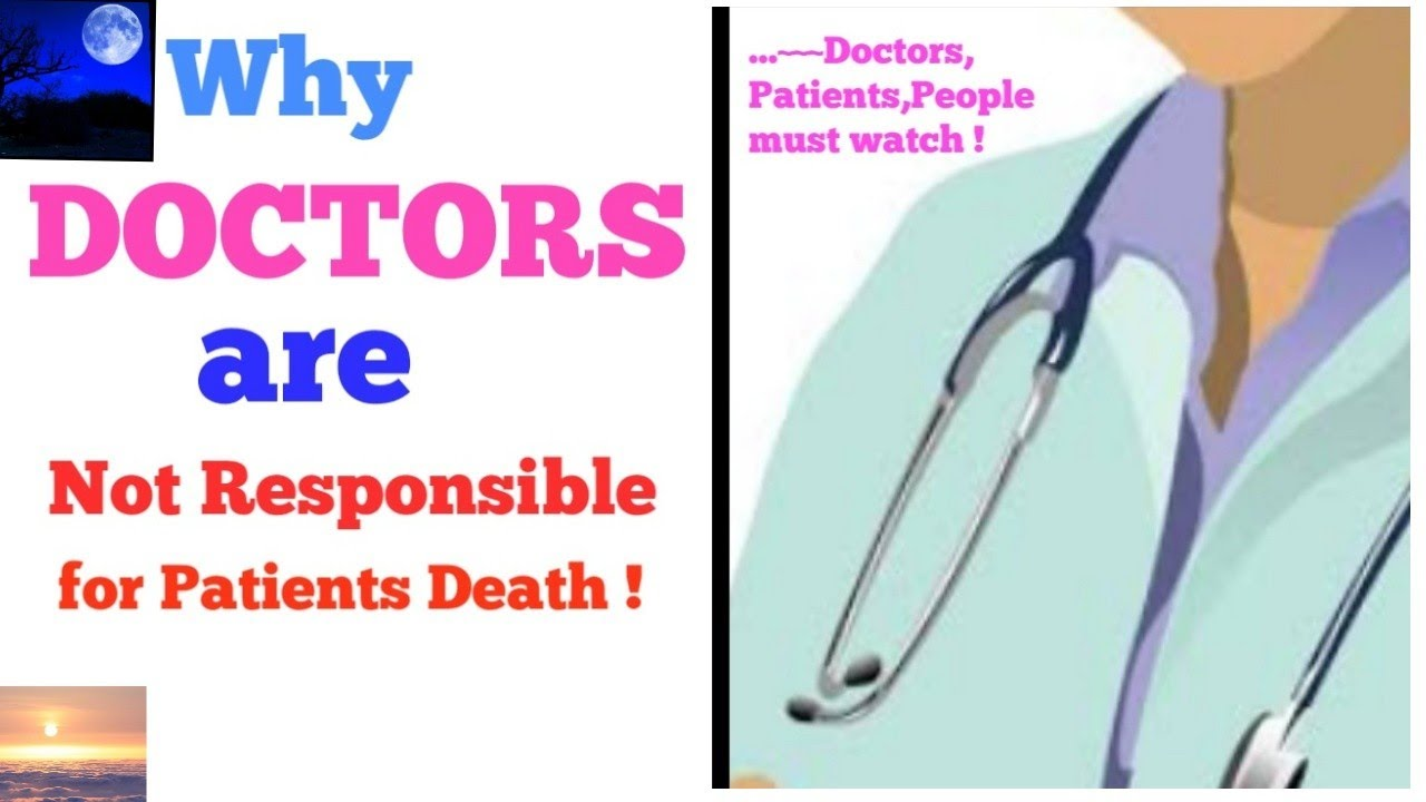 Why Docotors not Responsible for Patients Death | Doctors | Patients | Svpso Org | Life Truth World