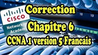 correction chapitre 6 ccna 1 v5 Francais