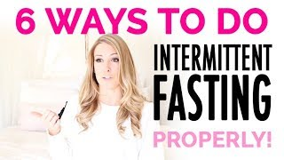 How To Intermittent Fast PROPERLY | 6 Fasting Methods for Women