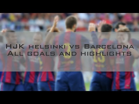 • HJK Helsinki vs Barcelona • All Goals and Highlights • Friendly Match •