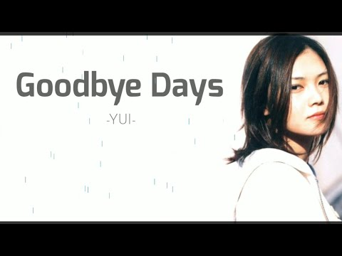 Lagu Jepang Enak Di Nyanyikan Saat Hujan • Goodbye Days - YUI   Lyrics Video
