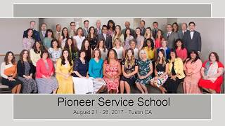 Pioneer Service School August 21-26 2017  Tustin, CA