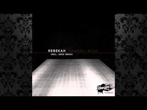 Rebekah - Transient Being (Original Mix) [SLEAZE RECORDS (UK)]