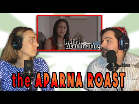 Indian Matchmaking: The Aparna Roast from YouTube · Duration:  13 minutes 21 seconds