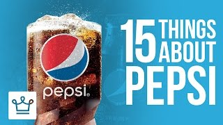 15 Things You Didn't Know About PEPSI