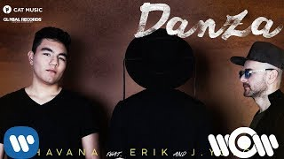 Havana feat. Erik & J.Yolo - Danza | Official Audio