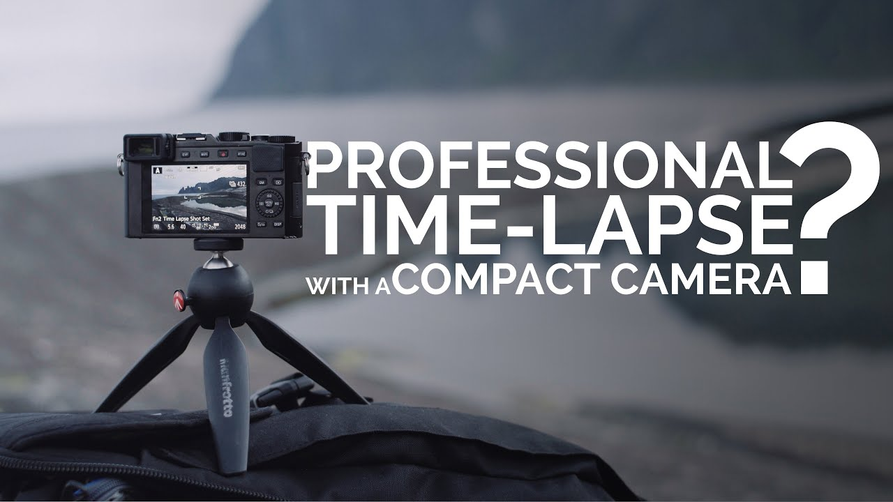 Professional 4K Time-Lapse With a Compact Camera? - YouTube