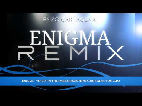 Enigma - Voices In The Dark (Remix Enzo Cartagena) (Om mix)