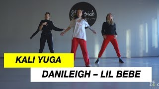 Danileigh - Lil Bebe | Choreography by Kali Yuga | D.Side Dance Studio