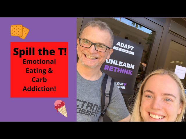 Spill the T! | Emotional Eating | Carb Addiction