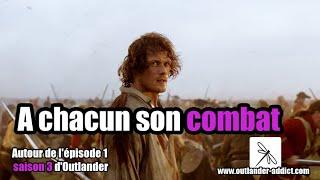 A chacun son combat |  Autour de l'épisode 1 saison 3 d'Outlander | Analyse d'épisode | OUTLANDER