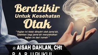 Download lagu Berdzikir Untuk Kesehatan Otak | dr. Aisah Dahlan, CHt