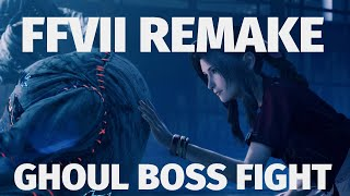 Final Fantasy VII: Remake - Ghoul Boss Fight