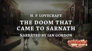 """""""The Doom That Came to Sarnath"""" by H. P. Lovecraft (Narrated by Ian Gordon)"""