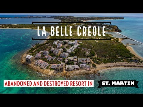 Abandoned and Destroyed Resort in St. Martin - La Belle Creole