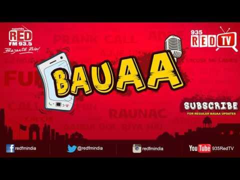 Bauaa by RJ Raunac - Bandar kya jane adrak ka swadh | Baua