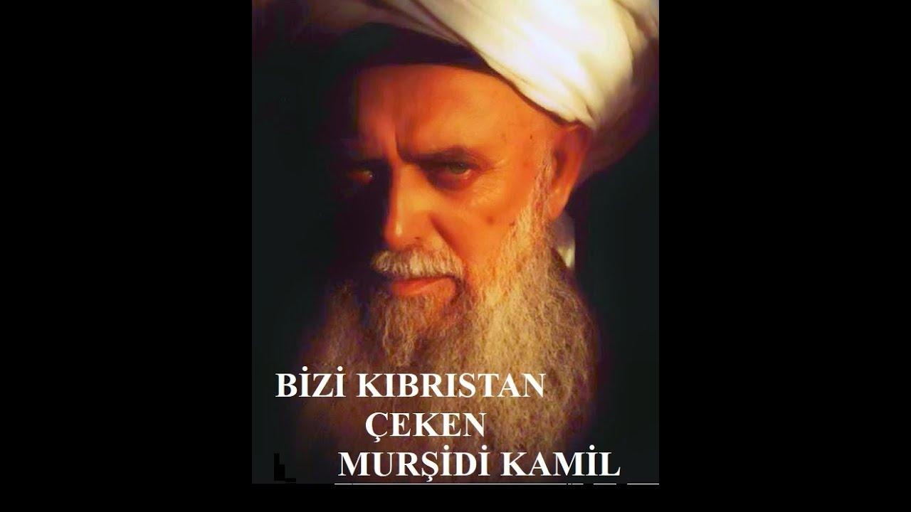 1. BİZİ KIBRISTAN ÇEKEN MURŞİDİ KAMİL-ŞEYH NAZIM KIBRISİ K.S.