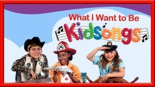 Kidsongs: What I Want To Be  part 1| Top Children's Songs