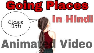 GOING PLACES | A. R. Barton | In Hindi | CBSE | Class 12th |