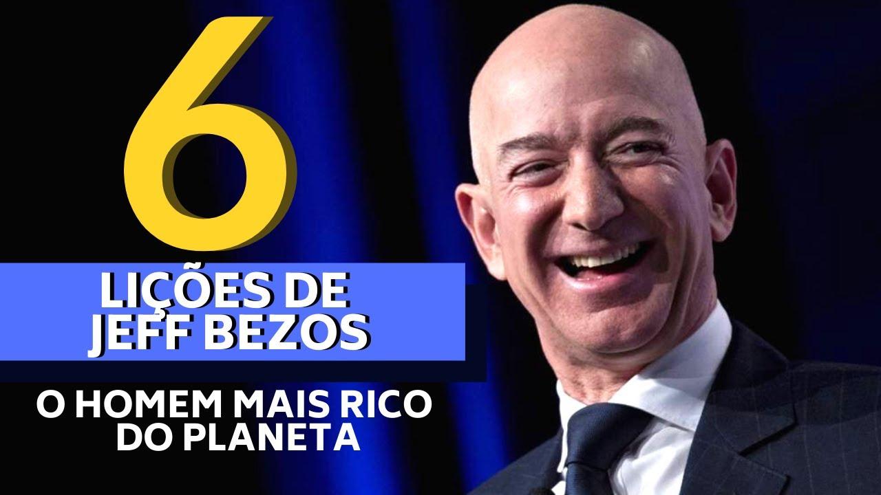 6 LIÇÕES DO HOMEM MAIS RICO DO PLANETA - JEFF BEZOS - O DONO DA AMAZON