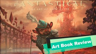 Fantastical: The Art of Matt Gaser - Art Book Review | Rotoscopers