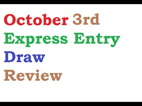 October 3 Express Entry Draw Review Canada Immigration Visa
