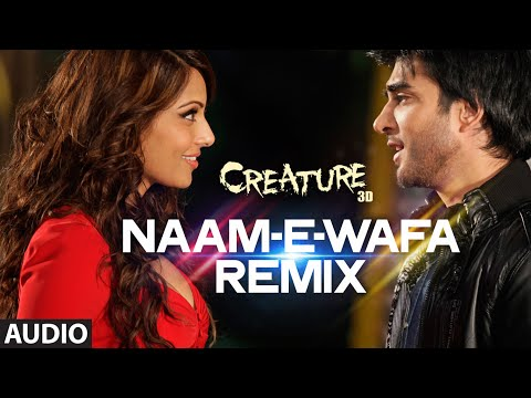 Naam -E- Wafa (Remix) Full Song (Audio) | Creature 3D | Farhan Saeed, Tulsi Kumar | Bipasha Basu