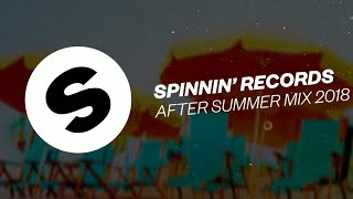 Spinnin' Records After Summer Mix 2018