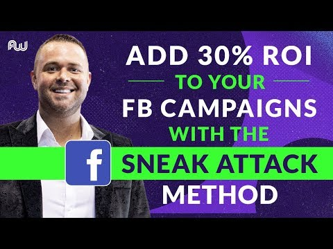 """Add 30% ROI to your FB Campaigns with the """"Sneak Attack Method"""" 