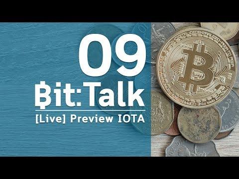 Bit:Talk[Live] ตอนที่ 09 Preview IOTA