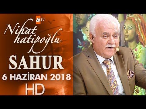Nihat Hatipoğlu ile Sahur - 6 Haziran 2018