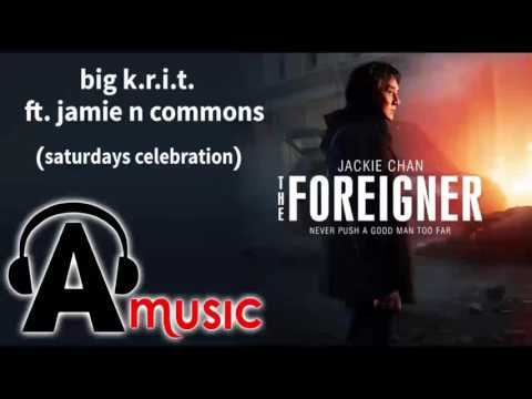 The Foreigner Trailer Song (saturdays celebration - big k.r.i.t. ft. jamie n commons)