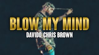 Davido, Chris Brown - Blow My Mind (Lyrics)
