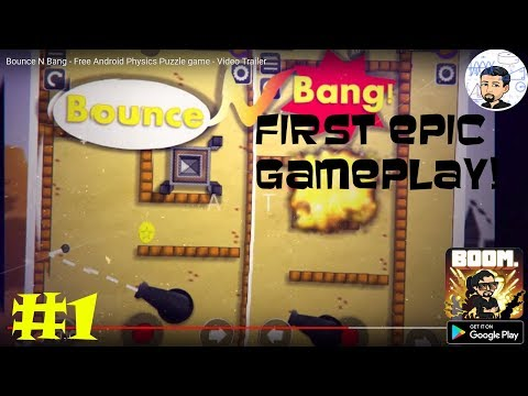 Bounce'n Bang Physics Puzzle Challenge: Fireball - First EPIC Gameplay