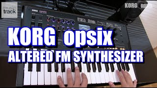 KORG opsix ALTERED FM SYNTHESIZER Demo & Review