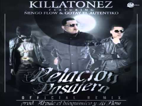 Relacion Pasajera(Official Remix)- Killatonez Ft.Nengo Flow &Gotay El Autentiko★REGGAETON 2013★