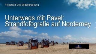 Unterwegs mit Pavel: Strandfotografie auf Norderney
