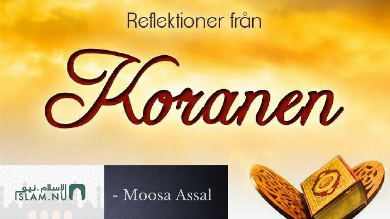 Reflektioner från Koranen | Moosa Assal