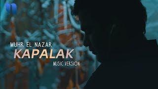 Muhr El Nazar - Kapalak   Мухр Эл Назар - Капалак (music version)