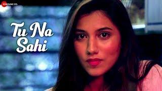 Tu Na Sahi - Official Music Video | Parmeet Wahi & Jasmine Kaur | Shubham Dubey
