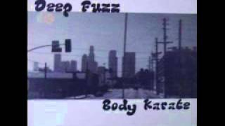 Deep Fuzz - Body Karate
