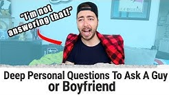 Very DEEP & Personal Questions to ask a GUY or BOYFRIEND!