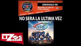 Banda Ms NO SERA LA ULTIMA VEZ LETRA.mp3
