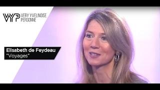 VYP – Elisabeth de Feydeau, «Voyages»