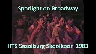 Spotlight on Broadway HTS Sasolburg 1983